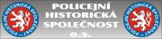 Policejní historická společnost Policejní historická společnost je občanským sdružením založeným roku 2007, které se zabývá záchranou a uchováváním památek z historie policejních a bezpečnostních sborů na území Československa zejména po roce 1945 a související badatelskou činností.